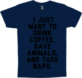 Drink Coffee, Save Animals, And Take Naps.