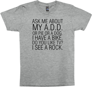 Ask me About my A.D.D.