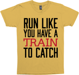 Run Like You Have A Train To Catch
