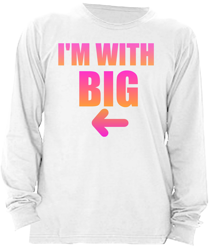 I'M WITH BIG: BIG AND LITTLE REVEAL SORORITY SHIRT