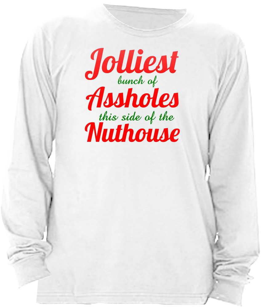 jolliest bunch of assholes this side of the nuthouse crewneck