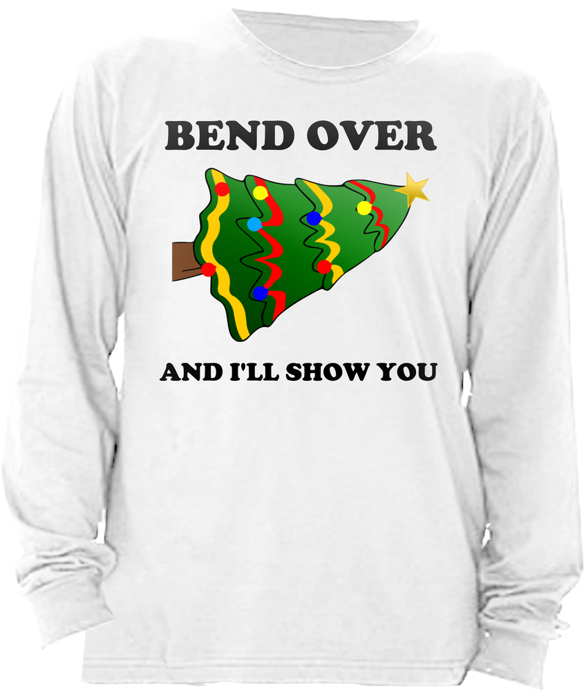 BEND OVER AND I'LL SHOW YOU CHRISTMAS TREE CREWNECK