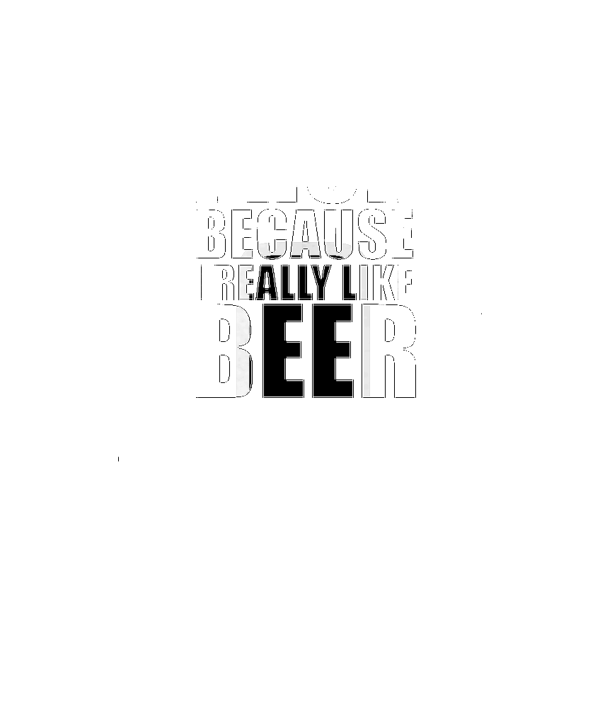 I RUN BECAUSE I REALLY LIKE BEER