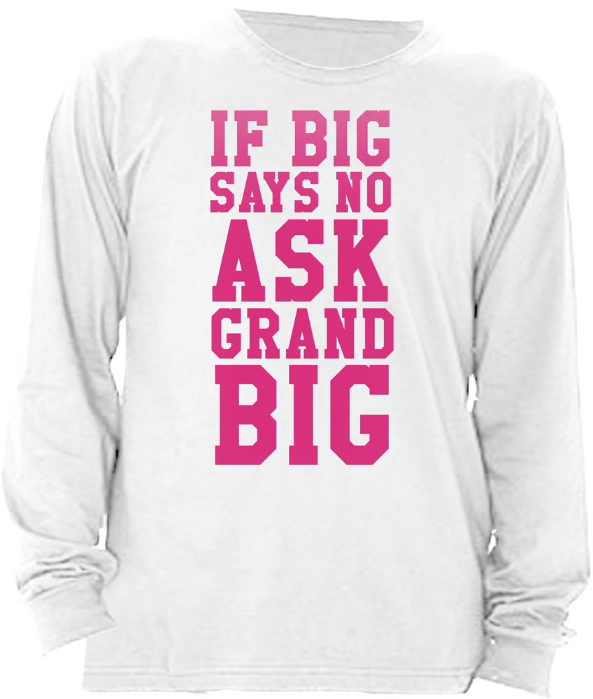 If Big Says No Ask Grand Big