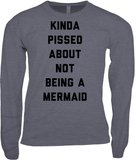 Kinda Pissed About Not Being A Mermaid