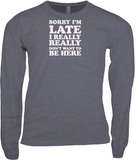 Sorry I'm Late T_Shirt