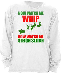 NOW WATCH ME WHIP WATCH ME SLEIGH SLEIGH