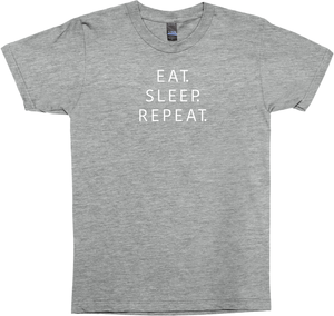 Eat. Sleep. Repeat.