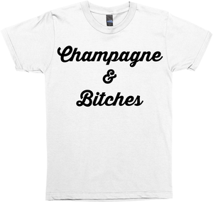 Champagne and Bitches