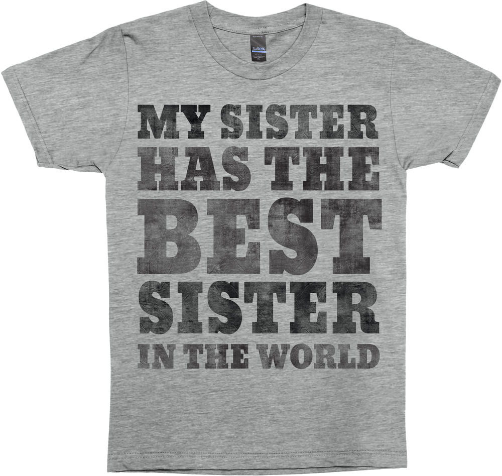 My Sister Has The Best Sister - Big Sister Tank Shirt