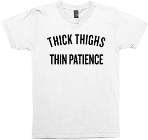 Thick Thighs, Thin Patience | Black
