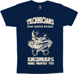 Technicians Were Created Because Engineers Need Heroes Too