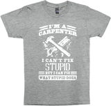 Carpenter I Can't Fix Stupid