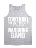 FOOTBALL:IS THE OPENING ACT FOR THE MARCHING BAND