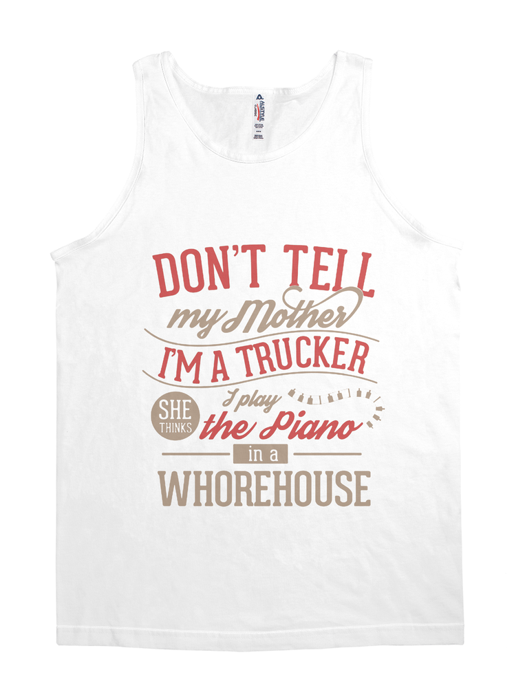 Don't Tell My Mother I'm A Trucker