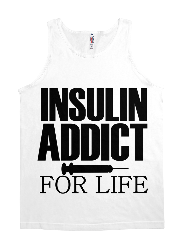 INSULIN ADDICT FOR LIFE