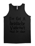 i've got a headache voldemort must be close