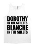 DOROTHY IN THE STREETS BLANCHE IN THE SHEETS FUNNY GOLDEN GIRLS SHIRT