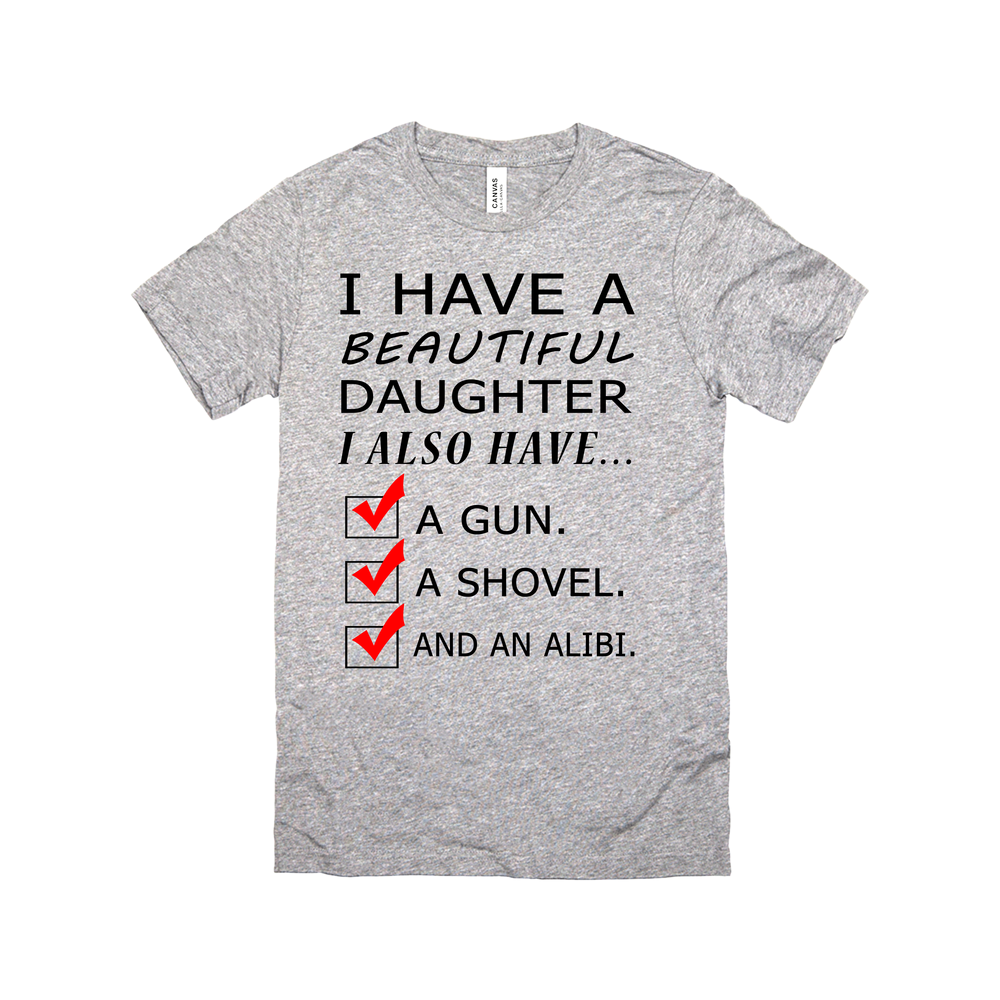 I Have a Beautiful Daughter Gun,Shovel, Alibi-JH
