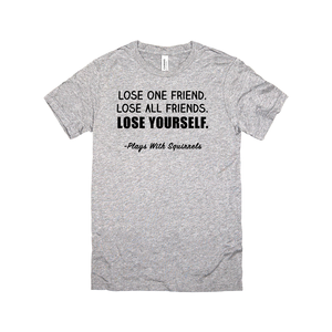 Lose One Friend, Lose All Friends, Lose Yourself Shirt - Boy Meets World, Girl Meets World