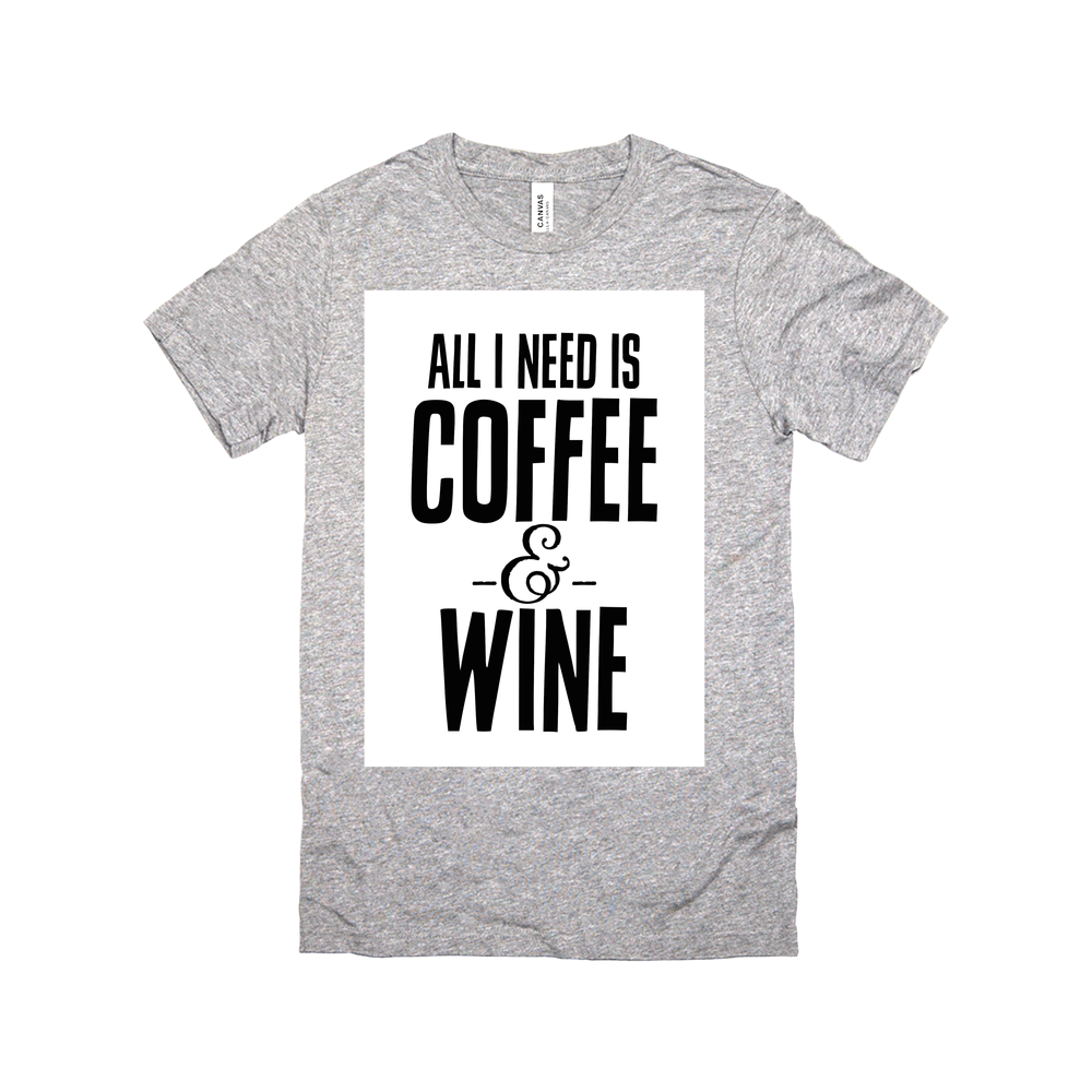 All I Need is Coffee and Wine