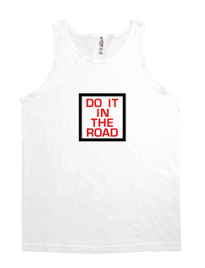 DO IT IN THE ROAD