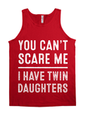 You Can't Scare Me, I Have Twin Daughters