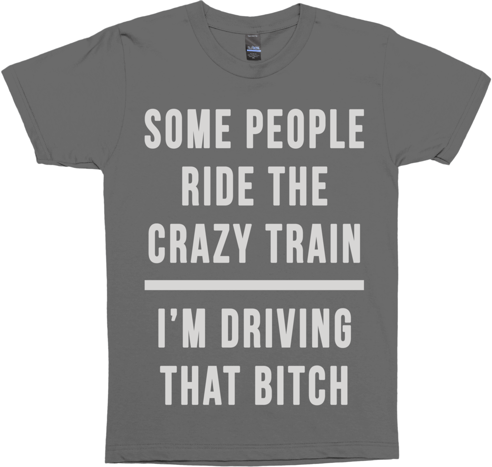 Driving the Crazy Train