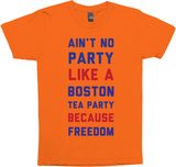Ain't No Party Like The Boston Tea Party