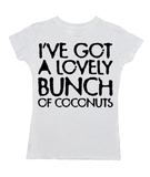 I've Got A Lovely Bunch Of Coconuts