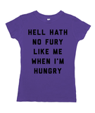 Hell Hath No Fury Like Me When I'm Hungry