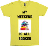 My Weekend Is All Booked