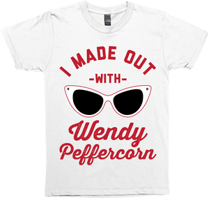 I Made Out With Wendy Peffercorn