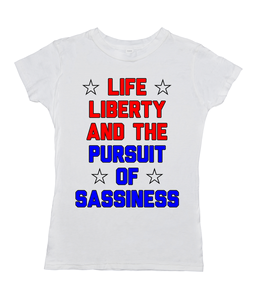 Life Liberty and the Pursuit of Sassiness