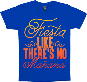 Fiesta Like There's No Manana