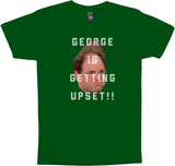 George Is Getting Upset!