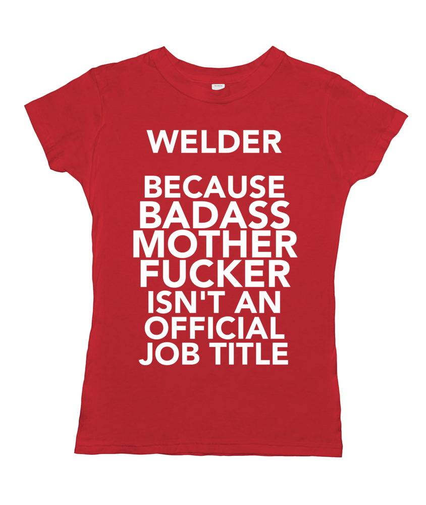 Welder Because Badass