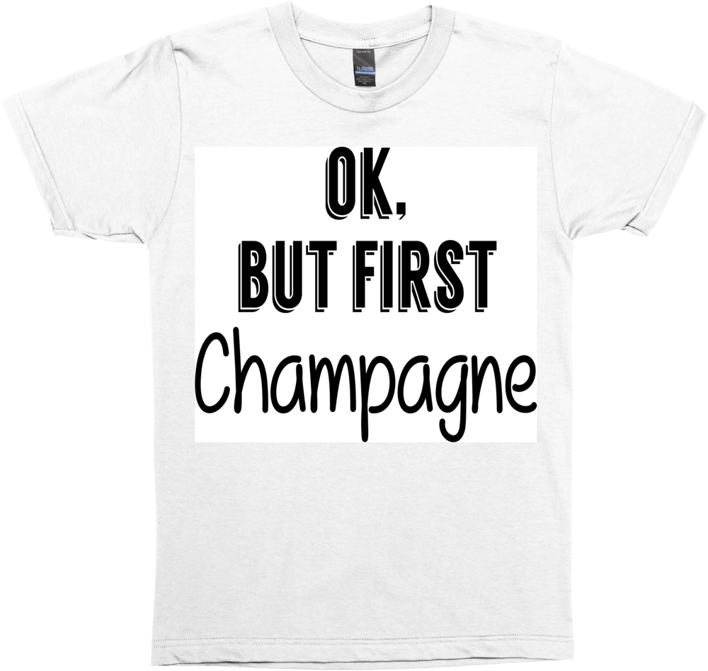 Ok, But First Champagne