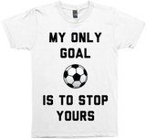 My Only Goal Is To Stop Yours
