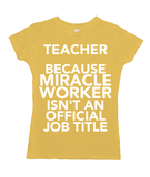Teacher Because Miracle Worker