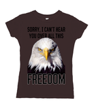 Sorry, I Can't Hear You Over All This Freedom