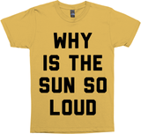 Why Is The Sun So Loud