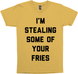 I'm Stealing Some of Your Fries