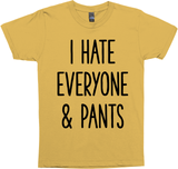 I Hate Everyone and Pants