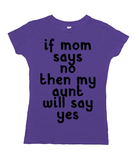 If Mom Says No My Aunt Will Say Yes