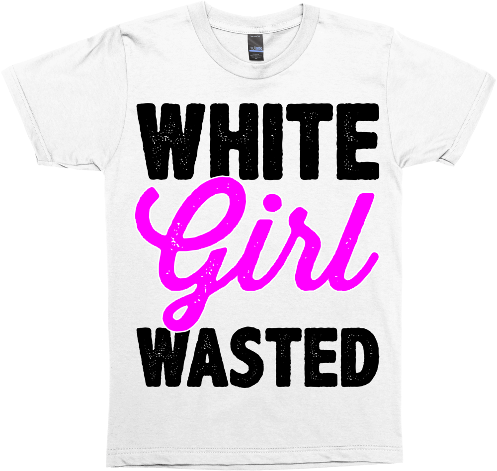 White Girl Wasted