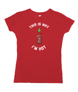 This Is Why I'm Hot Sriracha Bottle