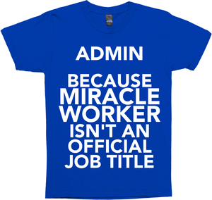 Admin Because Miracle Worker