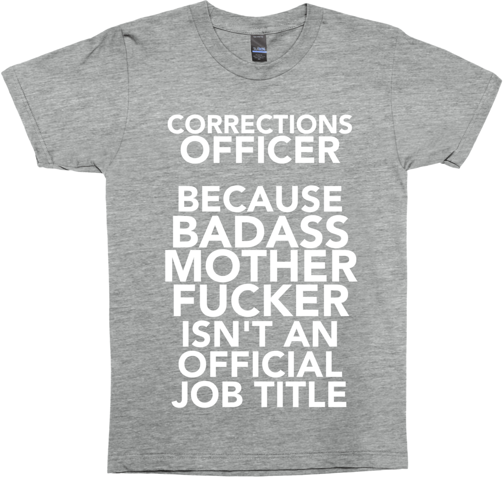 Corrections Officer Because Badass