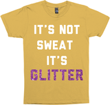 It's Not Sweat, It's Glitter